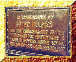Tablet in St Peter's Church, dedicated to Mr Peter holmes, swinton Lancashire. 1834-1907